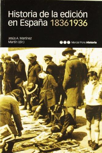 HISTORIA DE LA EDICIÓN EN ESPAÑA 1836-1936: MARTÍNEZ MARTÍN, JESÚS A.