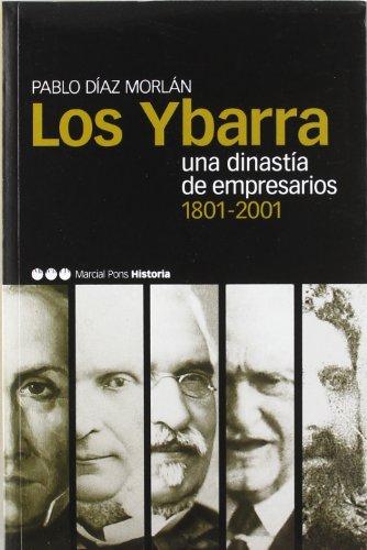 9788495379436: Los Ybarra: una dinastia de empresarios, 1801-2001