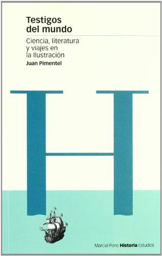 9788495379580: TESTIGOS DEL MUNDO: Ciencia, literatura y viajes en la Ilustración (Estudios)