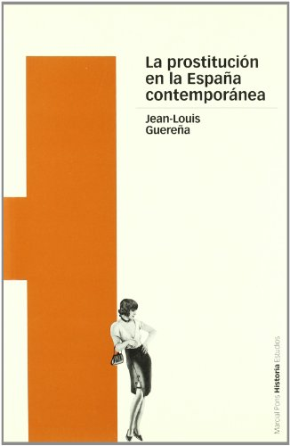 9788495379627: La Prostitucion En La Espana Contemporanea (Spanish Edition)