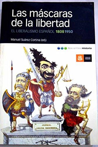 9788495379634: Las Mascaras de La Libertad: El Liberalismo Espanol, 1808-1950 (Historia) (Spanish Edition)