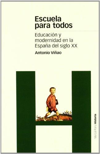 Escuela Para Todos: Educacion y Modernidad En: Antonio Vinao Frago