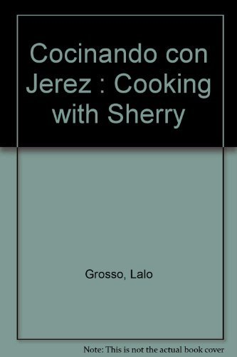 9788495388544: Cocinando con Jerez : Cooking with Sherry