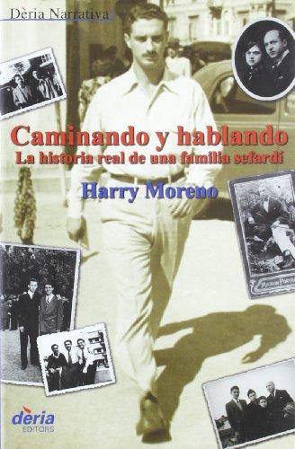 9788495400093: CAMINANDO Y HABLANDO:HISTORIA REAL FAMILIA SEFARDI