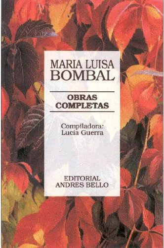 Obras Completas - Bombal (Spanish Edition): Bombal, Maria Luisa