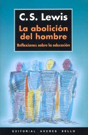 9788495407436: Abolicion del hombre, la - reflexiones sobre la educacion