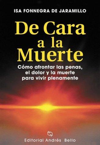 de Cara a la Muerte (Spanish Edition): Fonnegra de Jaramillo,