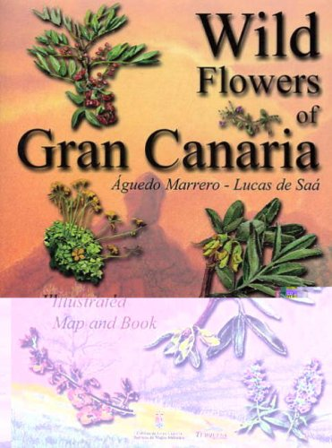 9788495412010: Wild Flowers of Gran Canaria: Identification Guide - Illustrated Map and Book (Turquesa Guide Series)