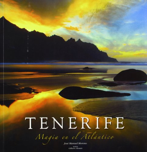 Tenerife: Magia En El Atlantico (English, French and German Edition): Moreno, Jose Manuel, Aleman, ...