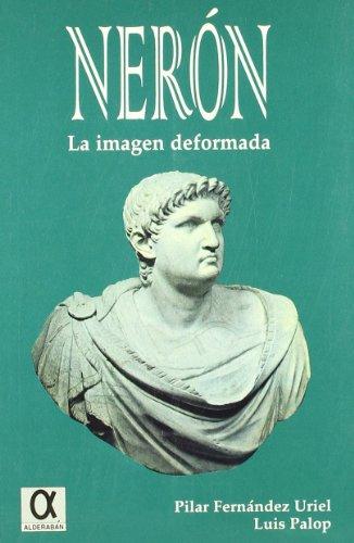 NERON: LA IMAGEN DEFORMADA: Pilar Fernández Uriel, Luis Palop