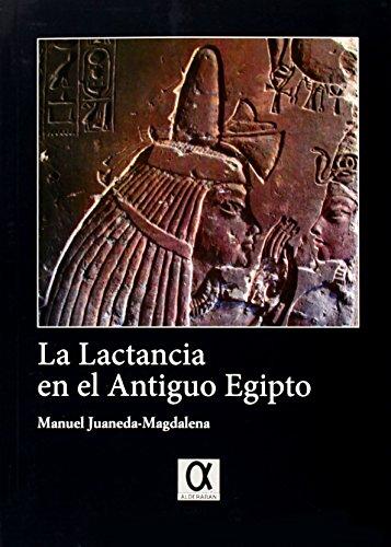 LA LACTANCIA EN EL ANTIGUO EGIPTO: JUANEDA MAGDALENA, MANUEL
