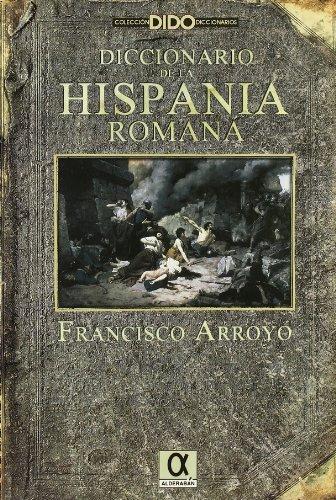 9788495414724: DICCIONARIO DE LA HISPANIA ROMANA
