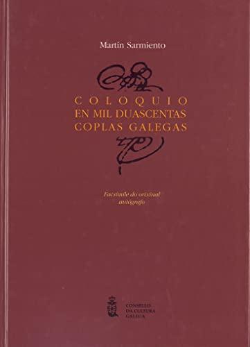 9788495415493: Coloquio En Mil Duascentas Coplas Galegas: Facsimile Do Orixinal Autografo