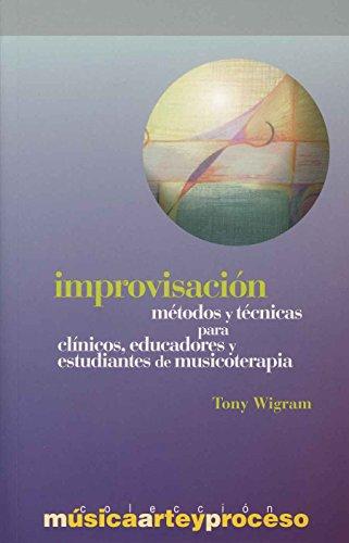 9788495423443: IMPROVISACION: METODOS Y TECNICAS PARA CLINICOS, EDUCADORES Y ESTUDIANTES DE MUSICOTERAPIA