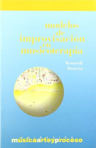9788495423665: MODELOS DE IMPROVISACION EN MUSICOTERAPIA