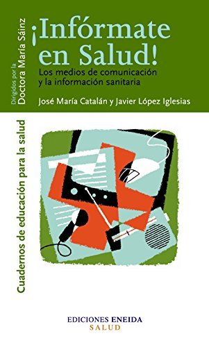Informate en salud : los medios de: José María Catalán