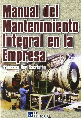 Manual Mantenimiento Integral Empresa: Rey Sacristán, Francisco