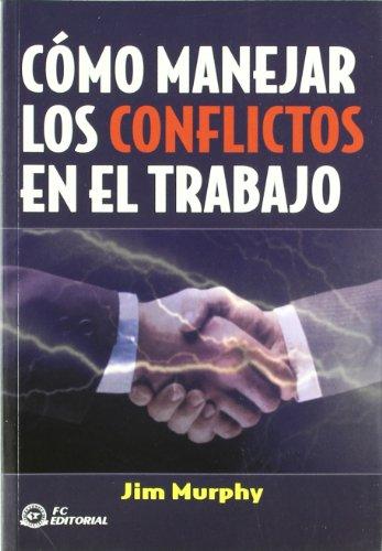 9788495428790: Cómo manejar los conflictos en el trabajo