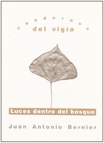 LUCES DENTRO DEL BOSQUE: Juan Antonio Bernier