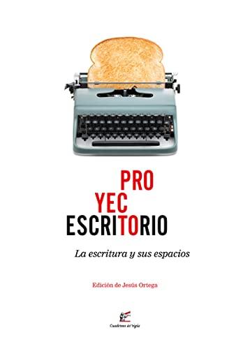 PROYECTO ESCRITORIO: La escritura y sus espacios: Juan Antonio Bernier,