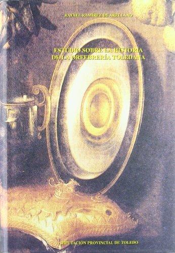 9788495432025: Estudios sobre la historia de la orfebreria toledana [Jan 02, 2003] Ramirez, Rafael