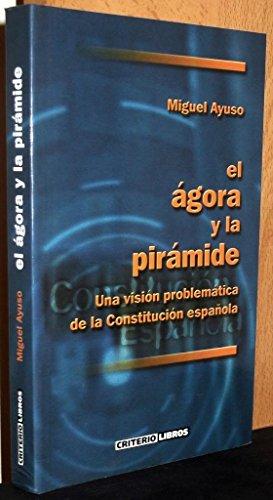 9788495437013: El ágora y la pirámide: Una visión problemática de la constitución española (Spanish Edition)