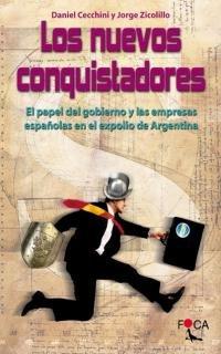 9788495440297: Los nuevos conquistadores.Papel gob.y empresas españolas en expolio de Argentina(R)(2002)