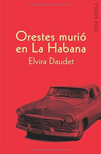 9788495440501: Orestes Murio En La Habana: Novela (Spanish Edition)