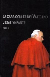 9788495440563: La Cara Oculta Del Vaticano/ the Hidden Face of the Vatican (Investigacion) (Spanish Edition)