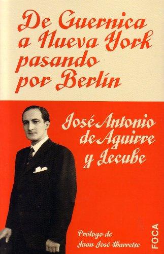 9788495440693: De Guernica a Nueva York pasando por Berlín