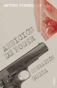 9788495440785: Ambición de poder. Operación GODSA (Investigación)