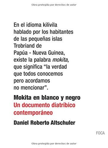 MOKITA EN BLANCO Y NEGRO. UN DOCUMENTO: DANIEL ROBERTO ALTSCHULER