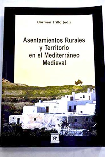 9788495443069: Asentamientos rurales y territorioen el mediterraneo medieval