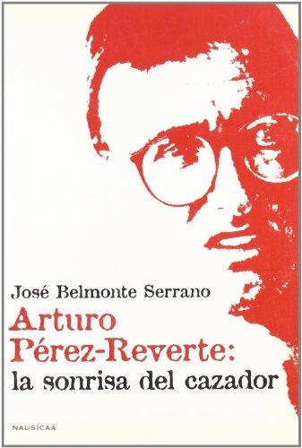 9788495450845: Arturo Perez-Reverte: La Sonrisa del Cazador