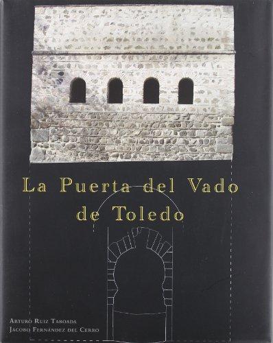 La Puerta del Vado de Toledo: Arturo Ruiz Taboada; Jacobo Fernández del Cerro