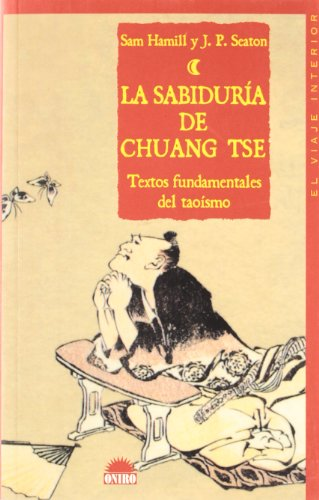 La Sabiduria de Chuang Tse: Textos Fundamentales del Taoismo (Spanish Edition) (8495456273) by Sam Hamill; J. P. Seaton