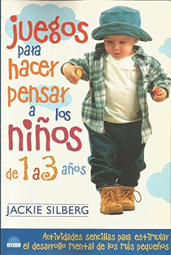 9788495456458: Juegos para hacer pensar a los ninos de 1 a 3 anos/ Games to Stimulate the Minds of Children 1 to 3 years (Spanish Edition)