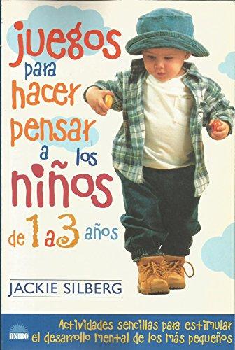 9788495456458: Juegos Para Hacer Pensar a Los Ninos de 1 a 3 Anos (Spanish Edition)