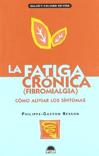 9788495456571: Fatiga cronica, la (fibromialgia) (Salud Y Calidad De Vida)