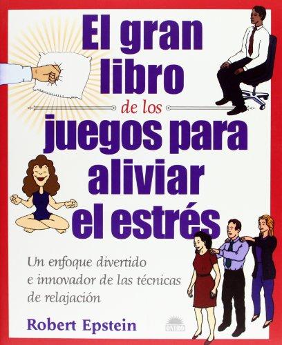 9788495456618: El gran libro de los juegos para aliviar el estres / the Big Book of Games to Relieve Stress: Un enfoque divertido e innovador de las tecnicas de relajacion (Spanish Edition)