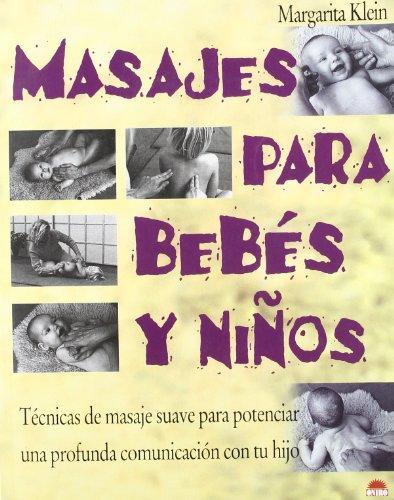 9788495456663: Masajes para bebés y niños: Tecnicas de masaje suave para potenciar una profunda comunicación con tu hijo (ONIRO - MANUALES PARA LA SALUD)