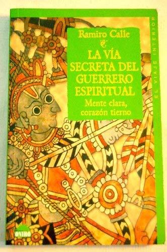 9788495456700: La via secreta del Guerrero espiritual