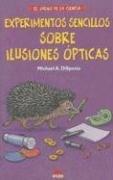 9788495456953: Experimentos Sencillos Sobre Ilusiones Opticas: 6 (El Juego De La Ciencia)
