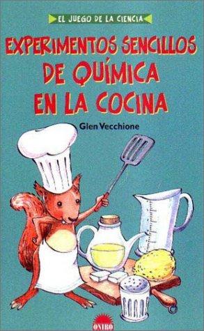 9788495456960: Experimentos sencillos de quimica en la cocina / Simple Experiments in Chemistry in the Kitchen (Juego de La Ciencia) (Spanish Edition)