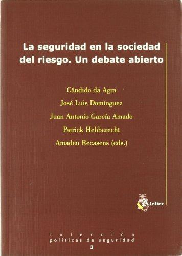 9788495458926: Seguridad en la sociedad del riesgo, la. Un debate abierto.
