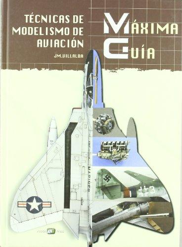 9788495464712: Tecnicas de modelismo de aviacion - maxima guia