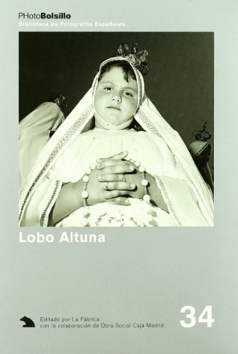 9788495471192: Lobo Altuna: Del mirar de frente (PhotoBolsillo) (Spanish Edition)
