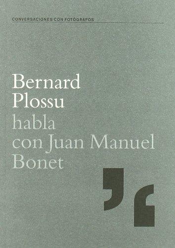 9788495471451: Bernard Plossu habla Juan Manuel Bonet