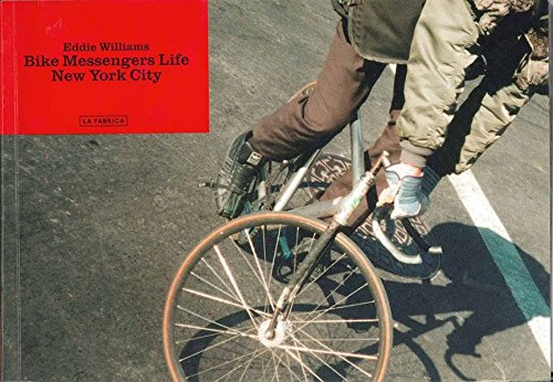 9788495471994: Eddie Williams: Bike Messengers Life. New York City (LIBROS DE AUTOR)