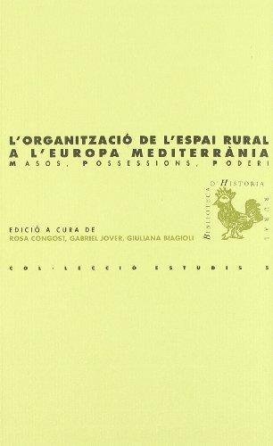 9788495483010: lorganitzacio_de_lespai_rural_a_leuropa_mediterrania_masos,_possessions,_poderi